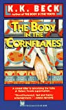 The Body in the Cornflakes, K. K. Beck, 0804111758