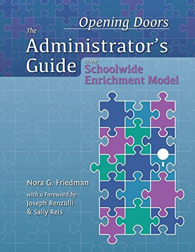 Opening Doors: The Administrator's Guide to the Schoolwide Enrichment Model