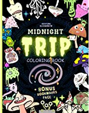 MIDNIGHT TRIP Coloring Book + BONUS Bookmarks Page!: Trippy Hippie Mindful Coloring Book For Adults. Stoners Gift!!