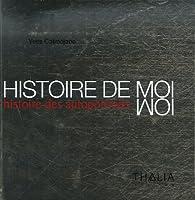 Histoire de moi : Histoire des autoportraits par Yves Calmejane