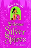 School Friends - Welcome to Silver Spires, Ann Bryant, 0794531466