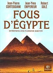 Fous d'Egypte : Entretiens avec Florence Quentin