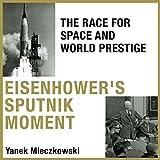 #9: Eisenhower's Sputnik Moment: The Race for Space and World Prestige