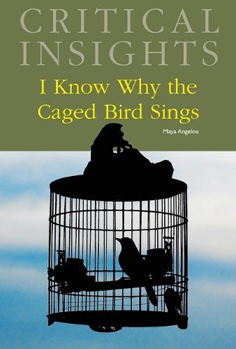 I Know Why the Caged Bird Sings (Critical Insights)