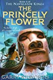 The Princely Flower, Garry Kilworth, 1857234693