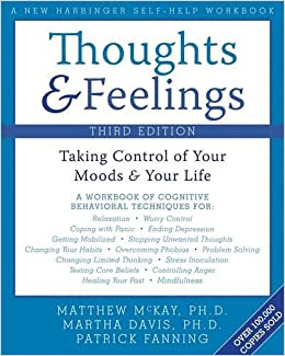Thoughts and Feelings: Taking Control of Your Moods and Your Life: Taking Control of Your Mood and Your Life