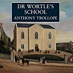 Dr Wortle's School | Anthony Trollope