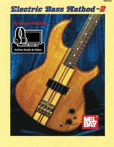 Mel Bay's Electric Bass Method-2 by Roger Filiberto (1972-06-01)