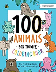 100 Animals for Toddler Coloring Book: My First Big Book of Easy Educational Coloring Pages of Animal Letters