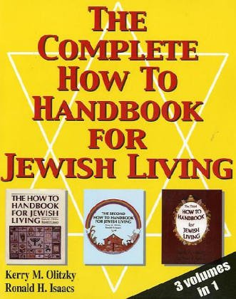 The Complete How To Handbook For Jewish Living: Three Volumes in One (English and Hebrew Edition)