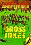 Grossest Gross Jokes, Pat Pollari, 0553484788