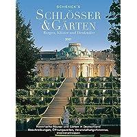 Schenck´s Schlösser & Gärten 2007: Burgen, Klöster und Denkmäler