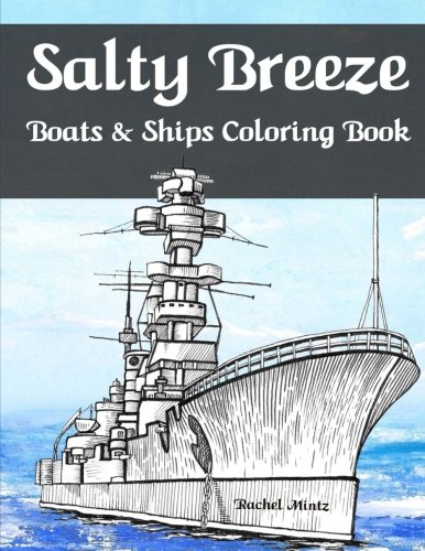 salty-breeze-boats-ships-coloring-book-color-sea-vessels-fishing-boats-yachts-cruise-liners-sailing-ships-for-adults
