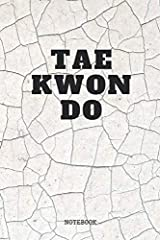 """Funny Taekwondo Quote / Saying Taekwondo Martial Art Training Planner / Organizer / Lined Notebook (6"""" x 9"""")              Large daily diary / journal / notebook to write in, for creative writing, for creating lists, for Schedu..."""