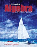 Essential Algebra : A Workbook Approach, Previte, Elaine, 0757524923