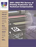2001-2002 PIA Survey of Printing Production and Technical Compensation, , 0883624044
