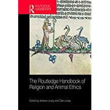The Routledge Handbook of Religion and Animal Ethics (Routledge Handbooks in Religion)