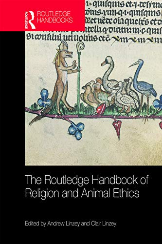 The Routledge Handbook Of Religion And Animal Ethics  Routledge Handbooks In Religion   English Edition