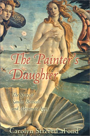 Read Online The Painter's Daughter: The Story of Sandro Botticelli and Alessandra Lippi pdf