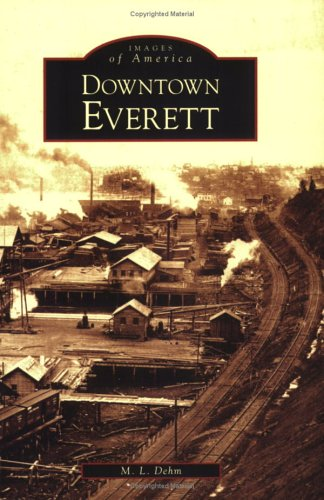Download Downtown Everett (WA) (Images of America) pdf