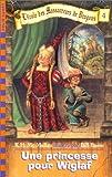 img - for L'Ecole des massacreurs de dragons, tome 4 : Une princesse pour Wiglaf book / textbook / text book