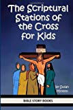 The Scriptural Stations of the Cross for Kids, Susan Minton, 1496184874