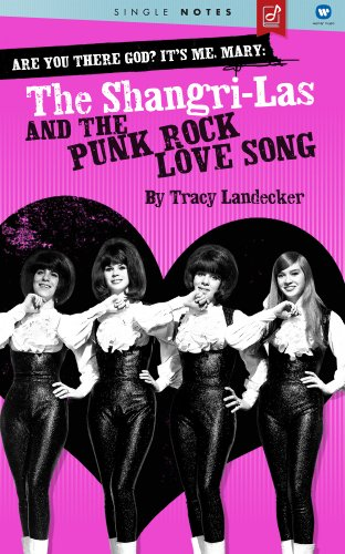 are-you-there-god-its-me-mary-the-shangri-las-and-the-punk-rock-love-song