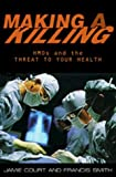 img - for Making A Killing: HMOs and the Threat to Your Health by Jamie Court (1999-09-04) book / textbook / text book