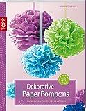 Dekorative PaperPompons: Papierdekorationen für Einsteiger (kreativ.kompakt.)