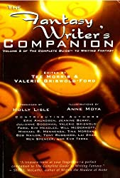 The Fantasy Writer's Companion, Volume 2 of The Complete Guide to Writing Fantasy (The Fantasy Writer's Companion, Volume 2)