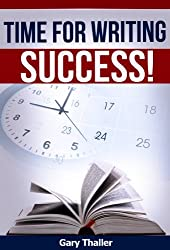 Time for Writing Success! Learn to beat procrastination! For those who write, market, and sell eBooks on Amazon.