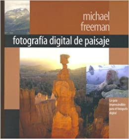 fotografia digital de paisaje digital photography of sceneries spanish edition