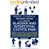 IC - Bladder And Interstitial Cystitis Pain Holistic Diet And Medical Treatment Options: Bladder Pain & Urinary Tract Infection Symptoms, Treatments Cure