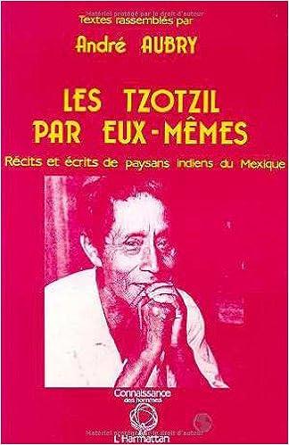 Livre gratuits en ligne Les Tzotzil par eux-mêmes pdf, epub