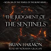 The Judgment of the Sentinels: The Temple of the Blind, Book Six | Brian Harmon