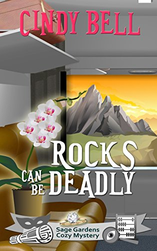 Rocks Can Be Deadly (Sage Gardens Cozy Mystery Book 5)