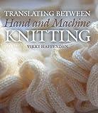 machine knitting stitches - Translating Between Hand and Machine Knitting