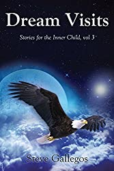 Dream Visits (Stories for the Inner Child Book 3)