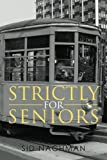 Strictly for Seniors, Sid Nachman, 1477462244
