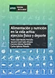 ALIMENTACION Y NUTRICION EN LA VIDA ACTIVA: EJERCICIO FISICO Y DEPORTE