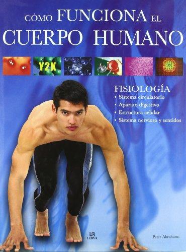 Descargar Libro Cómo Funciona El Cuerpo Humano: Fisiología Prof. Peter Abrahams