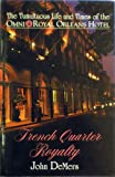omni hotel new - French Quarter Royalty: The Tumultuous Life and Times of the Omni Royal Orleans Hotel