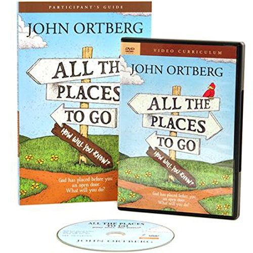 all the places to go john ortberg session 6 pdf