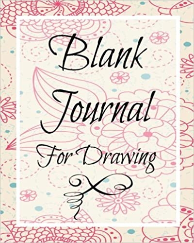Sketchbooks Blank Journals To Write In Doodle In Draw In Or Sketch In 8quot x 10quot 150 Unlined Blank Pages Blank Notebook amp Diary