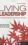 Living Leadership: A Practical Guide for Ordinary Heroes (Financial Times Series)