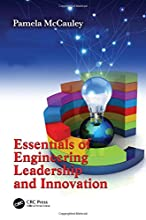 Essentials of Engineering Leadership and Innovation (Systems Innovation Book Series)