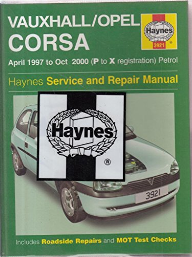 By John S. Mead - Vauxhall/Opel Corsa Service and Repair Manual: 1997 to 2000 (Haynes Service and Repair Manuals)