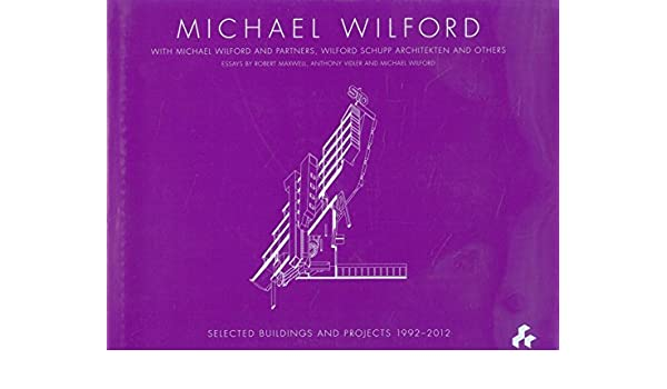 Michael Wilford: With Michael Wilford and Partners, Wilford Schupp ...