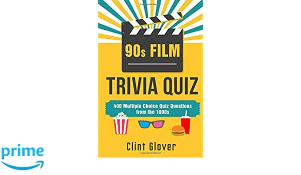 90s Film Trivia Quiz Book 400 Multiple Choice Quiz Questions From