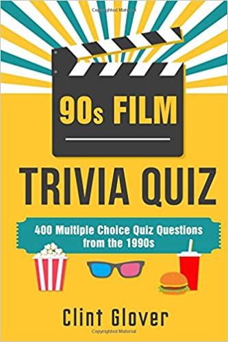 90s Film Trivia Quiz Book: 400 Multiple Choice Quiz